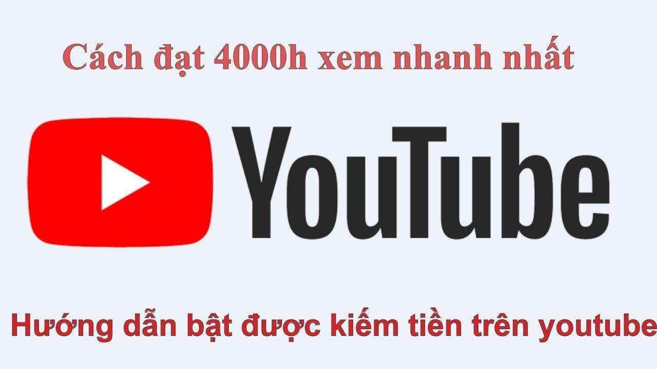Cách Nhanh Nhất Để Có 4000 Giờ Xem Youtube