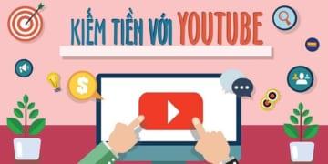 Các Điều Kiện Bật Kiếm Tiền Youtube Mới Cập Nhật