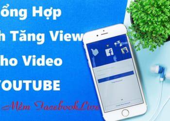 Tổng Hợp Cách Tăng View Cho Video Facebook