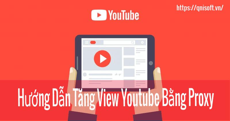 tăng view youtube bằng proxy